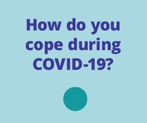 Purple text on blue background. How do you cope during COVID-19?